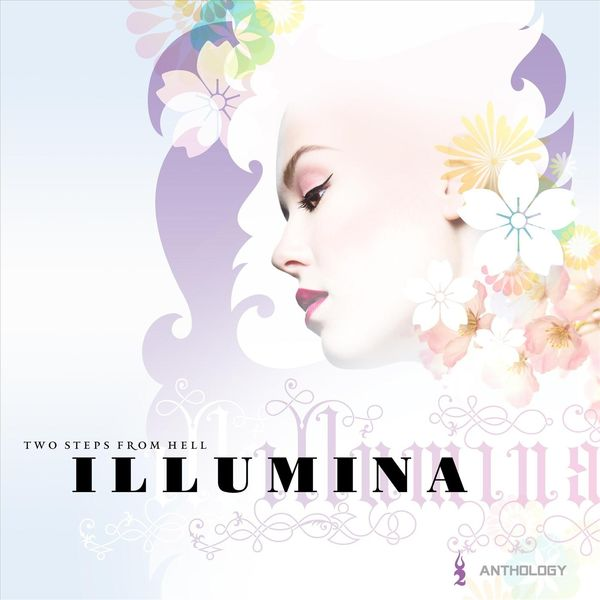 Two Steps From Hell - Illumina Anthology