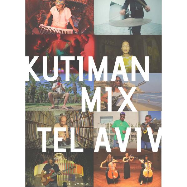 Kutiman - Mix Tel Aviv
