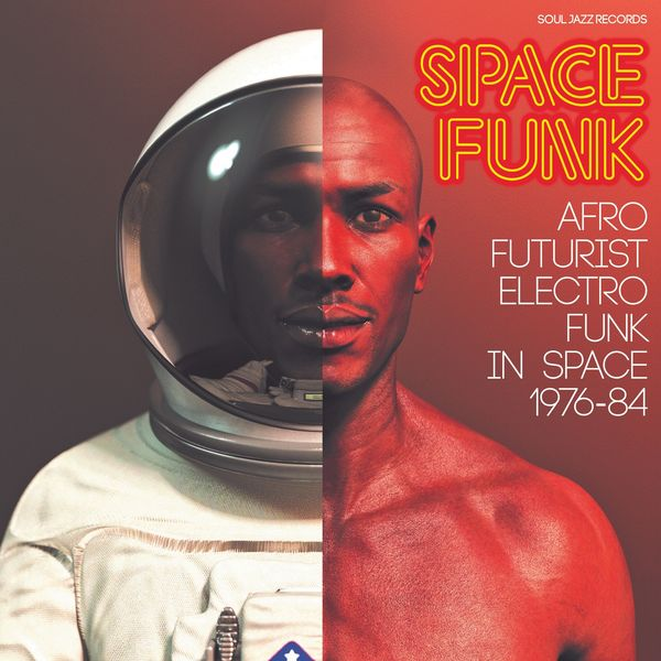 Various Artists - Soul Jazz Records presents SPACE FUNK - Afro-Futurist Electro Funk in Space 1976-84