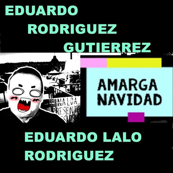 Eduardo Rodríguez Gutiérrez - Amarga Navidad