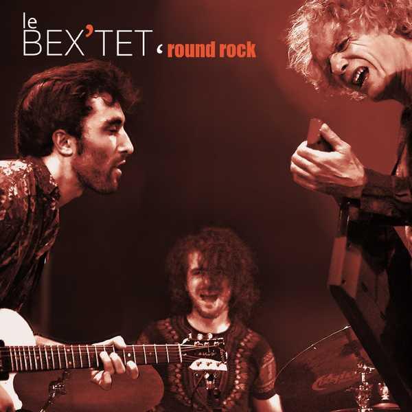 Antonin Fresson - Le Bex'tet 'Round Rock