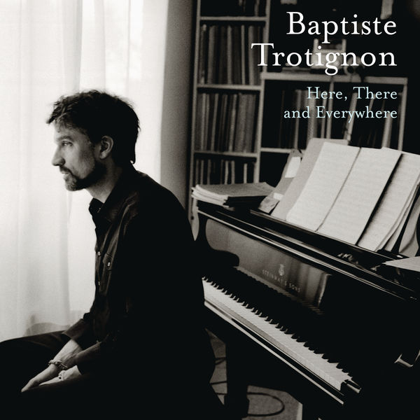 Baptiste Trotignon - Here, There and Everywhere