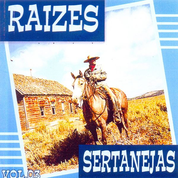 Various Artists - Raízes Sertanejas, Vol. 3