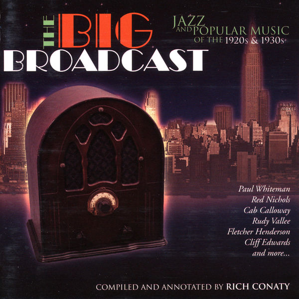 Various Artists - The Big Broadcast, Volume 1: Jazz and Popular Music of the 1920s and 1930s