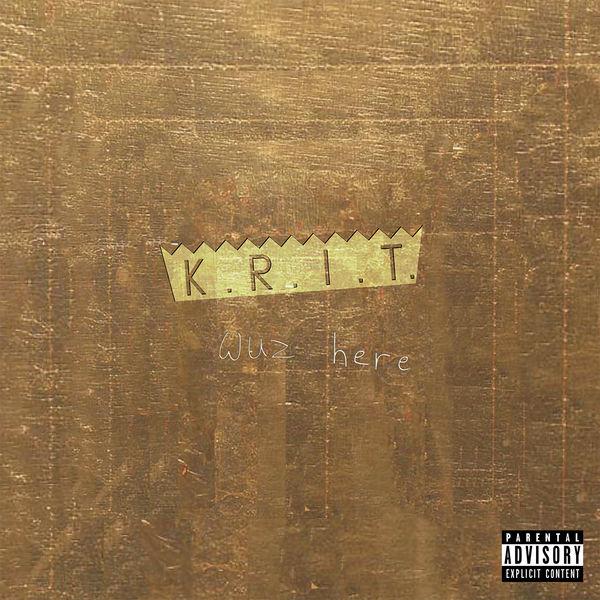 Big K.R.I.T. - K.R.I.T. Wuz Here