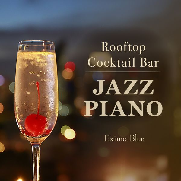 Eximo Blue - Rooftop Cocktail Bar - Jazz Piano