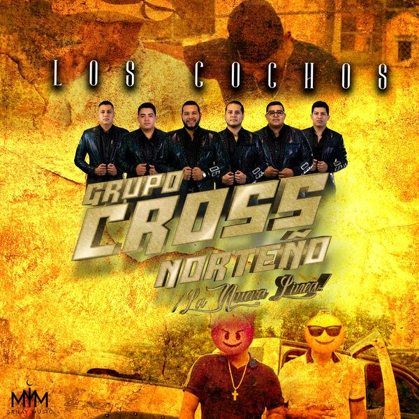 Grupo Cross Norteño - Los Cochos