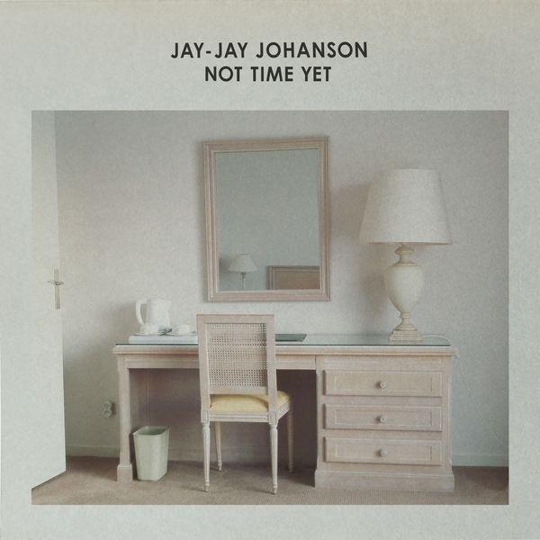 Jay-Jay Johanson - Not Time Yet
