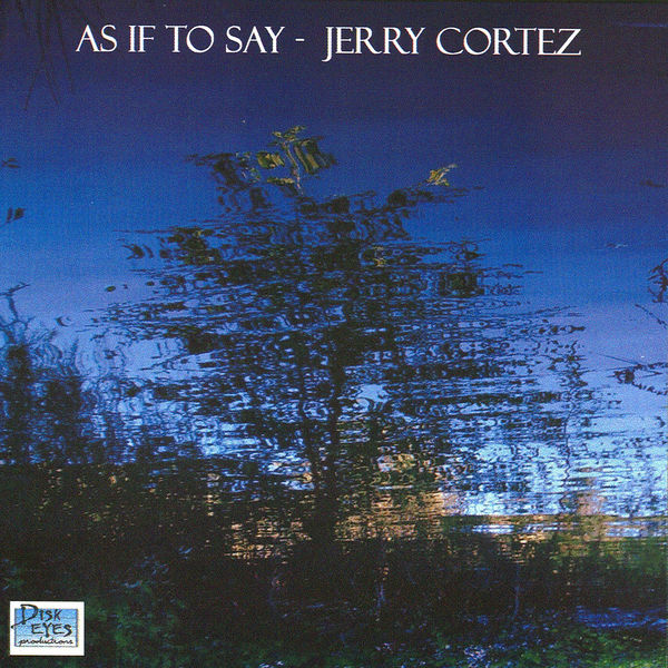 Jerry Cortez - As If to Say