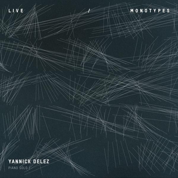 Yannick Délez Piano Solo - Live / Monotypes