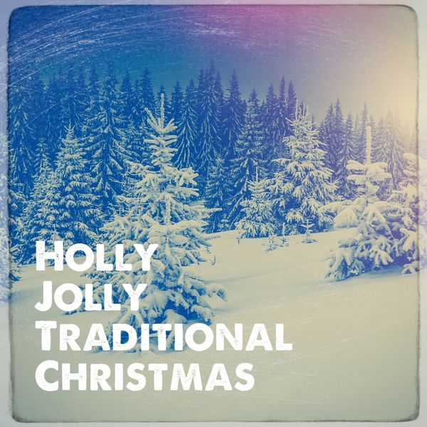 Traditional Christmas Music.Album Holly Jolly Traditional Christmas Christmas Music