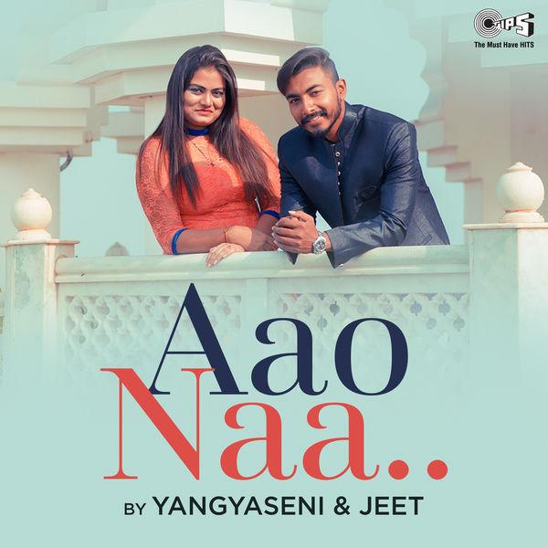 Yangyaseni - Aao Naa