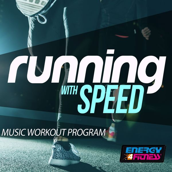 Running with Speed Music Workout Program (15 Tracks Non-Stop Mixed