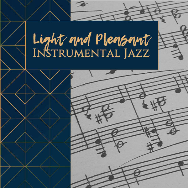 Relaxing Instrumental Jazz Ensemble - Light and Pleasant Instrumental Jazz