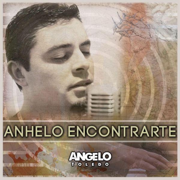 Angelo Toledo - Anhelo Encontrarte