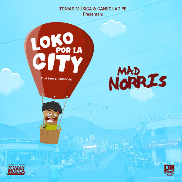 Mad Norris - Loko por la City (Walk It Talk It Peruvian Remix)