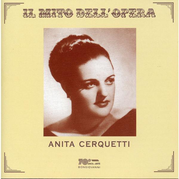 Anita Cerquetti - Il mito dell'opera: Anita Cerquetti (Recorded 1954-1958)