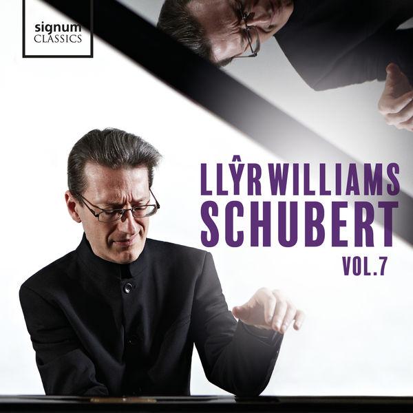 Llyr Williams - Llŷr Williams: Schubert, Vol. 7