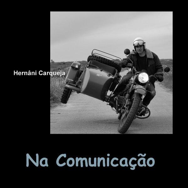 Hernâni Carqueja - Na Comunicação