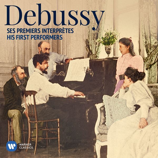 Various Performers - Debussy : His First Performers