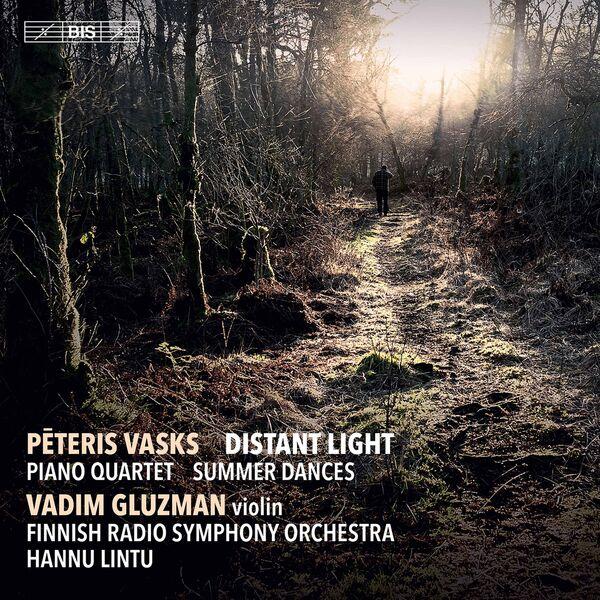 Vadim Gluzman - Pēteris Vasks: Distant Light, Piano Quartet & Summer Dances