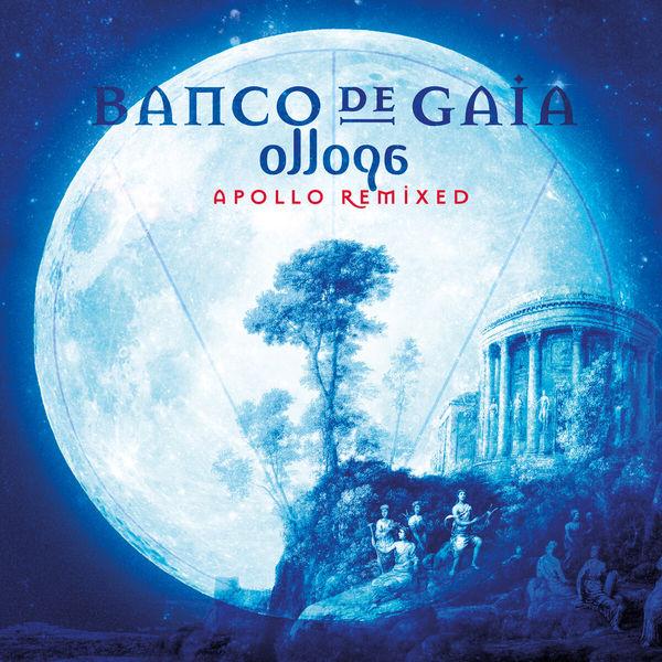 Banco De Gaia - Ollopa: Apollo Remixed