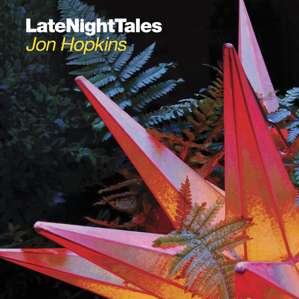 Jon Hopkins Late Night Tales: Jon Hopkins