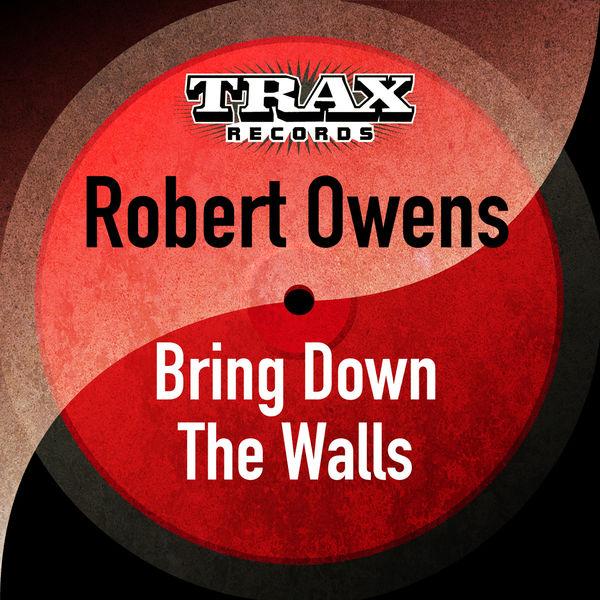 Robert Owens - Bring Down the Walls (Remastered)
