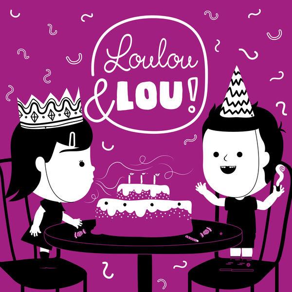 Joyeux Anniversaire Chansons Pour Enfants Loulou Et Lou Download