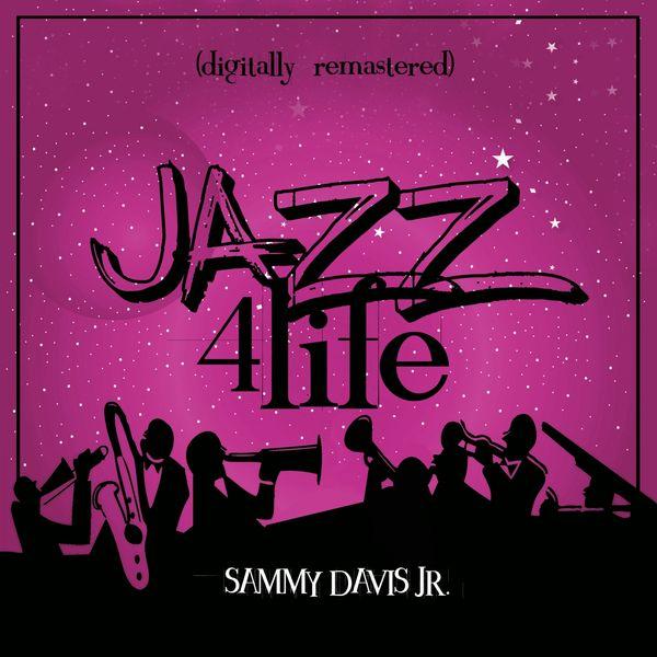 Sammy Davis, Jr. - Jazz 4 Life (Digitally Remastered)