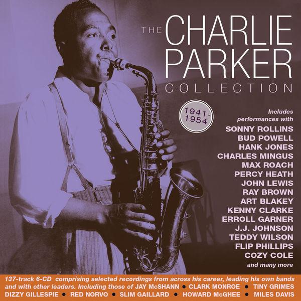 Charlie Parker|The Charlie Parker Collection 1941-54