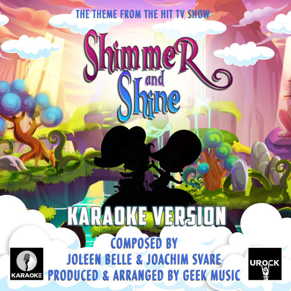 """Urock Karaoke - Shimmer And Shine (From """"Shimmer And Shine"""")"""