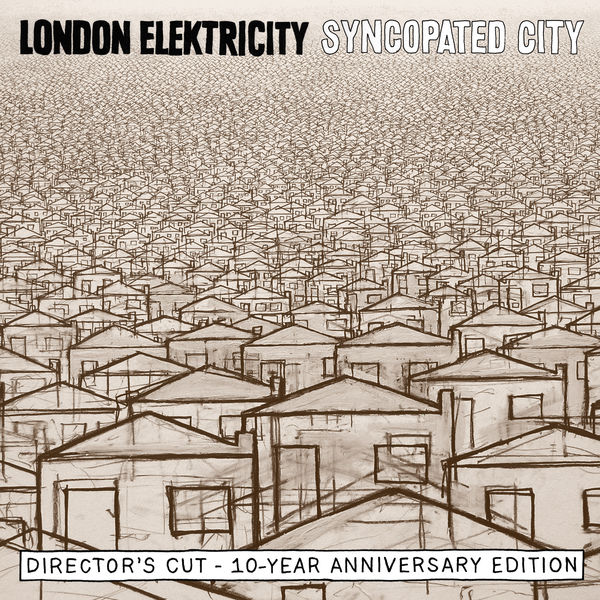 London Elektricity - Syncopated City: The Director's Cut