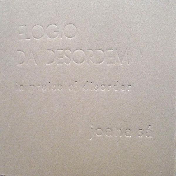 Joana Sá   - Elogio da Desordem (In Praise of Disorder)