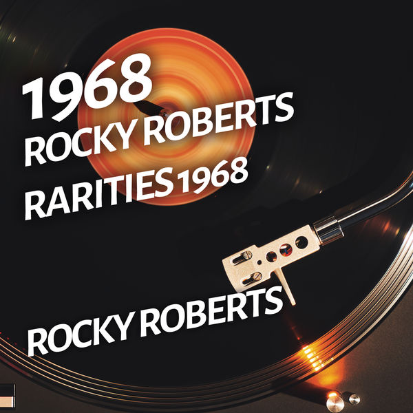 Rocky Roberts - Rocky Roberts - Rarities 1968