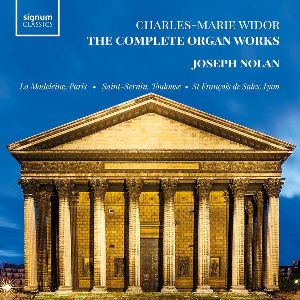 Joseph Nolan - Charles-Marie Widor: The Complete Organ Works