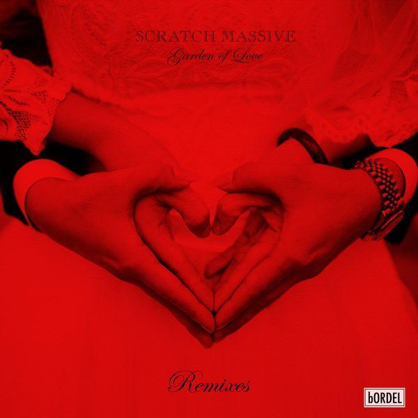 Scratch Massive - Garden of Love (Remixes)