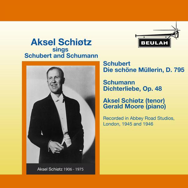 Aksel Schiøtz - Aksel Schiøtz Sings Schubert and Schumann