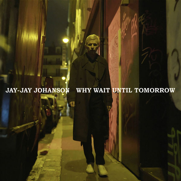 Jay-Jay Johanson - Why Wait Until Tomorrow