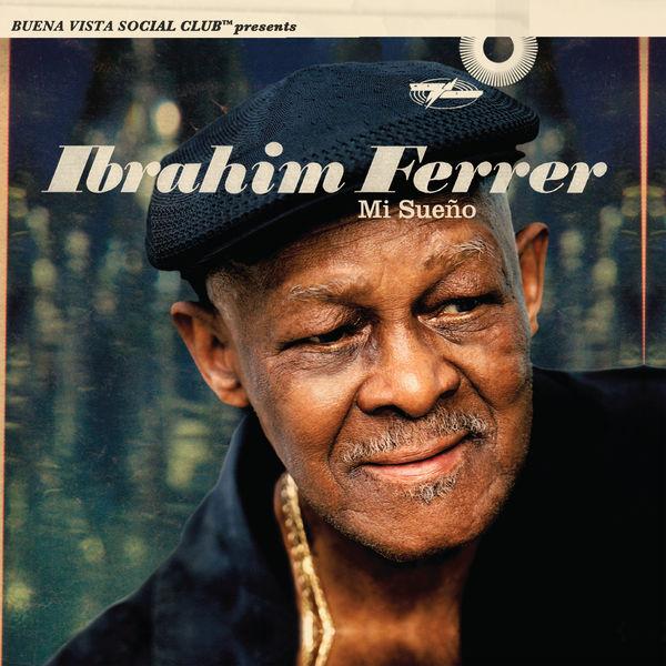 Ibrahim Ferrer Mi Sueño  (Buena Vista Social Club Presents)