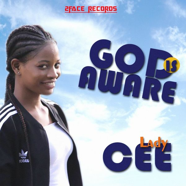 Lady Cee - God Is Aware
