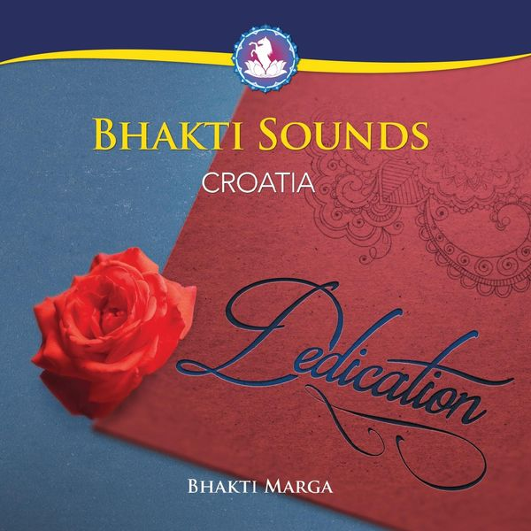 Bhakti Marga - Bhakti Sounds Croatia Dedication