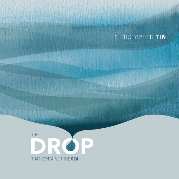 Christopher Tin - The Drop That Contained the Sea