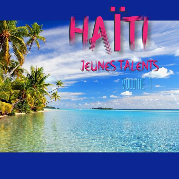 Various Artists - Haïti jeunes talents, Vol. 1