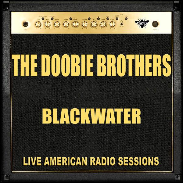 The Doobie Brothers - Blackwater