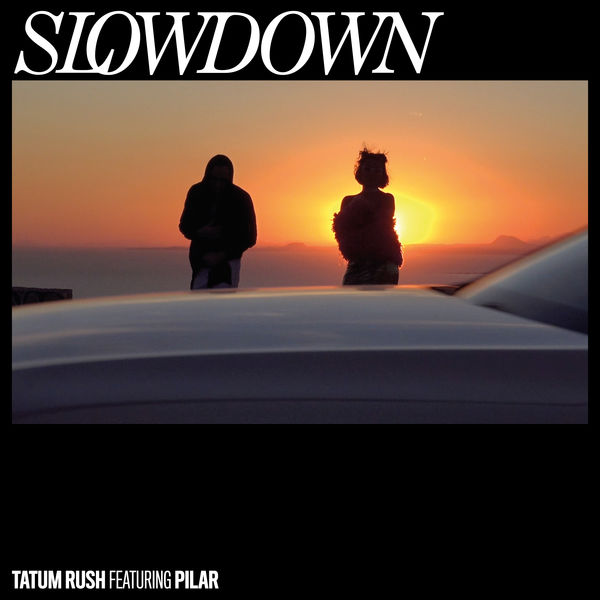 Tatum Rush feat. Pilar - Slowdown