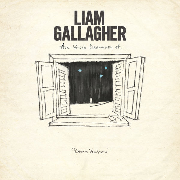 Liam Gallagher All You're Dreaming Of  (Demo Version)
