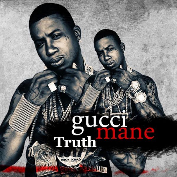 Gucci Mane - Truth
