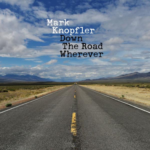 Mark Knopfler - Down The Road Wherever (Deluxe)