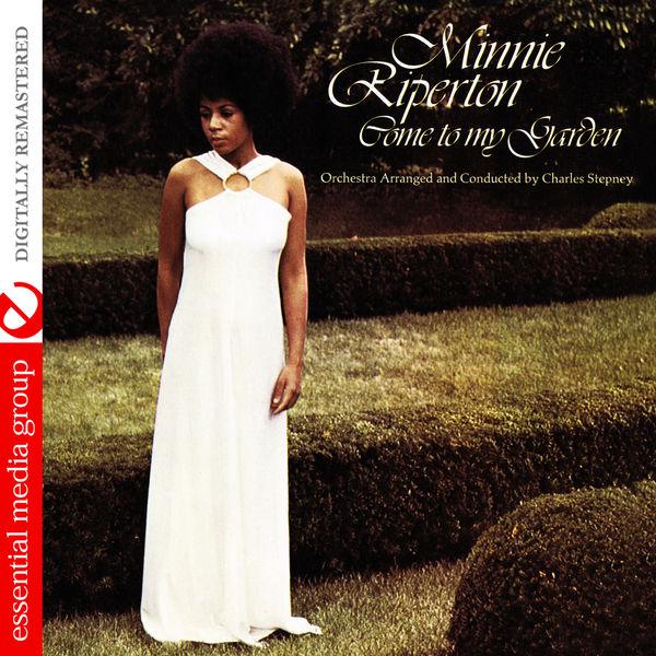 Minnie Riperton Come To My Garden (Digitally Remastered)